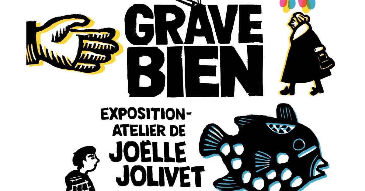 «Grave bien !», une exposition de Joëlle Jolivet