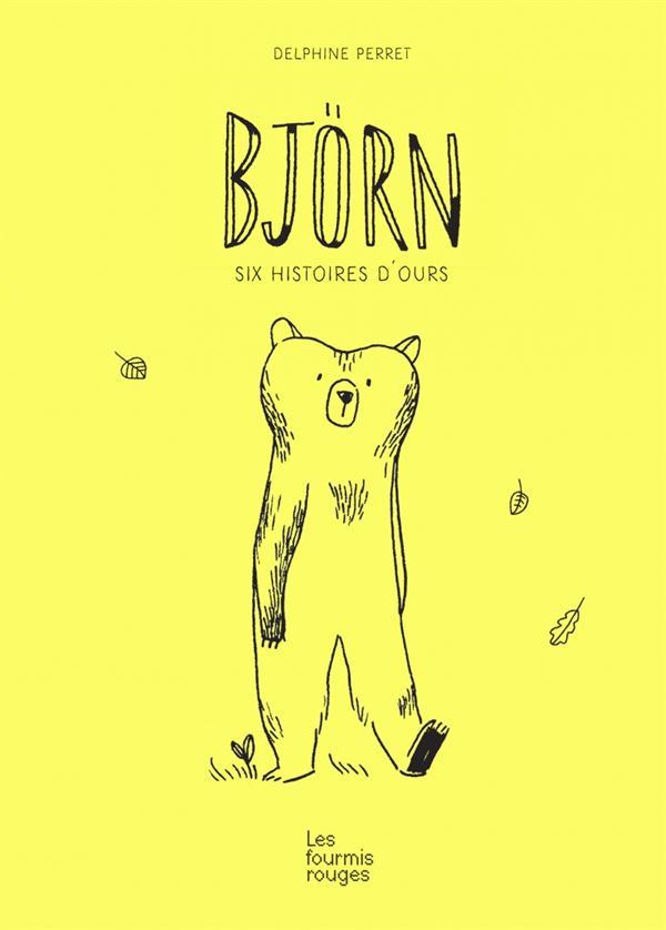 Pépite des Petits « Björn, six histoires d'ours » de Delphine Perret, (Les Fourmis Rouges)