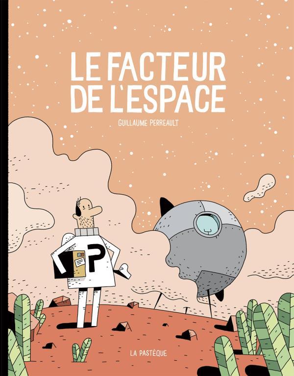 Pépites des lecteurs France Télévisions  Pépites des Petits « Le Facteur de l'espace » de Guillaume Perreault, (La Pastèque)
