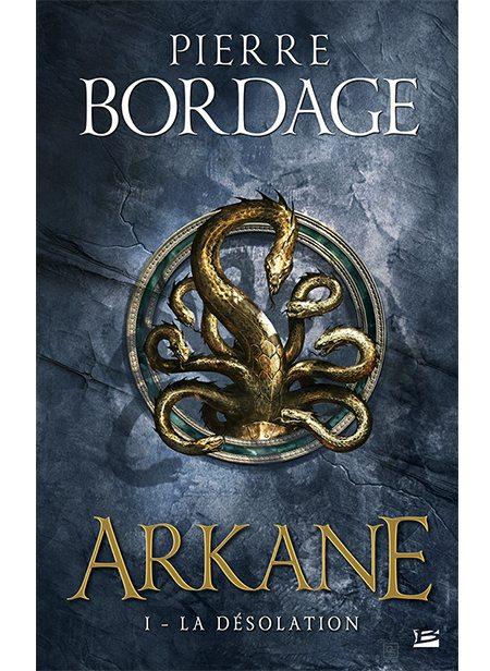 Arkane de Pierre Bordage, Bragelonne