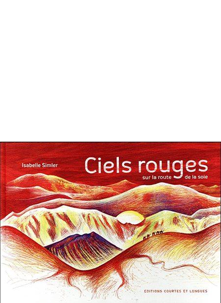 Ciels rouges sur la route de la soie d'Isabelle Simler, Éditions Courtes et longues