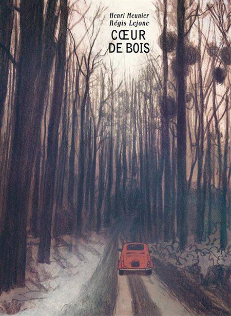 Cœur de bois d'Henri Meunier et Régis Lejonc, Éditions Notari