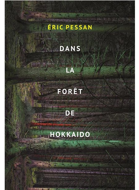 Dans la forêt de Hokkaido d'Éric Pessan, L'école des loisirs