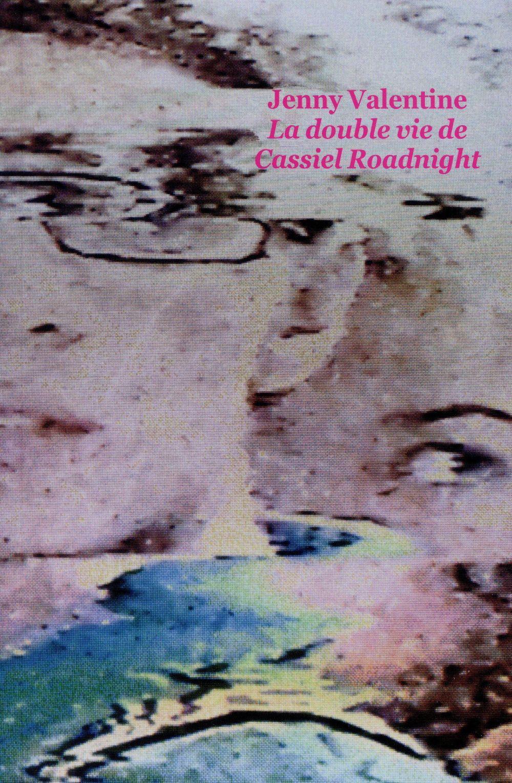 La Pépite du Roman Ado Européen « La Double Vie » de Cassiel Roadnight et Jenny Valentine (traduit de l'anglais [Royaume-Uni] par Diane Ménard), (L'École des loisirs)