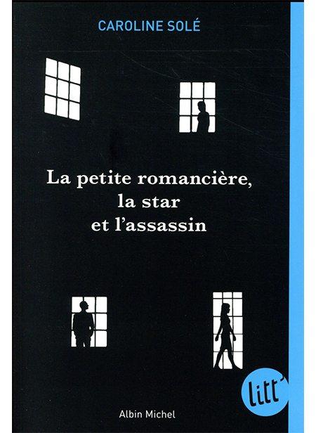 La Petite Romancière, la Star et l'Assassin de Caroline Solé, Albin Michel Jeunesse