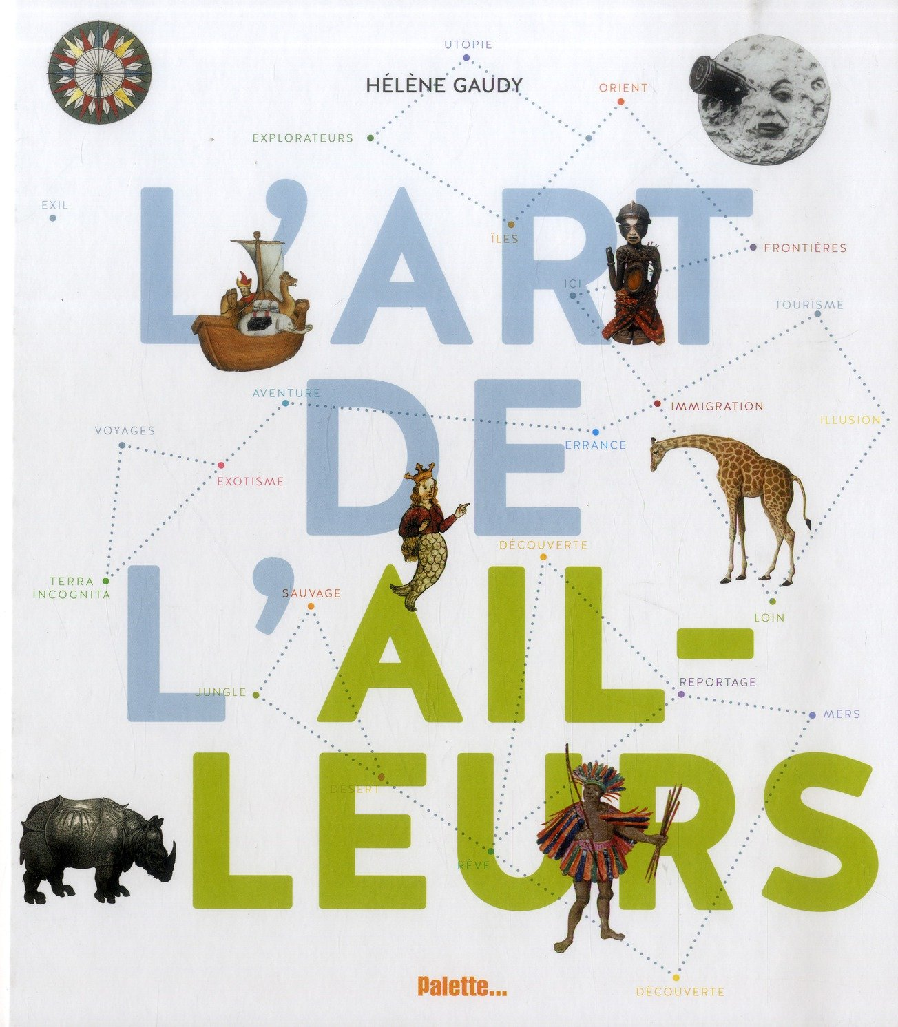 La Pépite du Livre d'Art « L'Art de l'ailleurs » d'Hélène Gaudy, (Éditions Palette…)