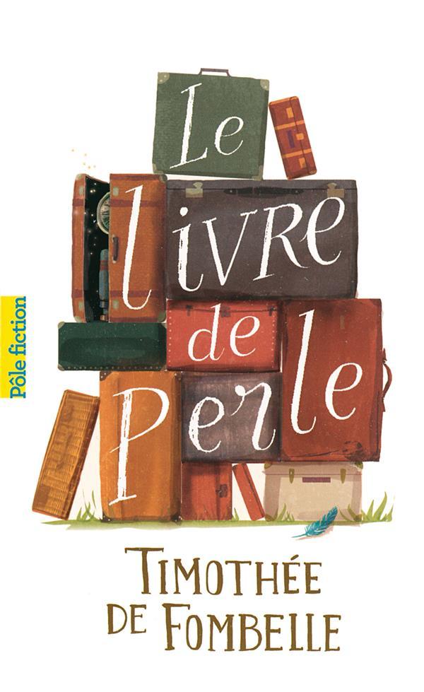 Pépite du Roman européen « Le livre de Perle» de Timothée de Fombelle, (Gallimard jeunesse)