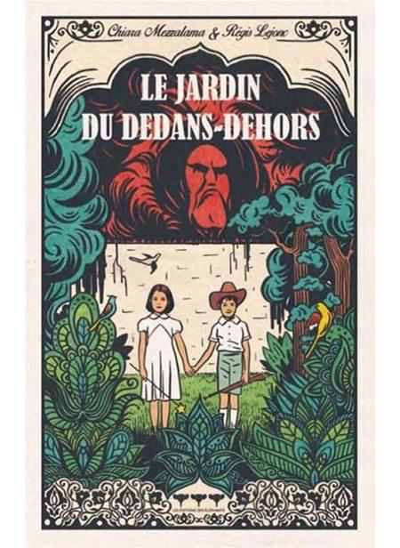 Le Jardin du dedans-dehors de Chiara Mezzalama et Régis Lejonc, Éditions des éléphants