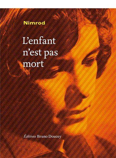 L'enfant n'est pas mort de Nimrod, Bruno Doucey