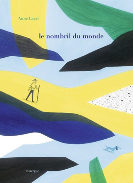 Le Nombril du monde d'Anne Laval, Rouergue