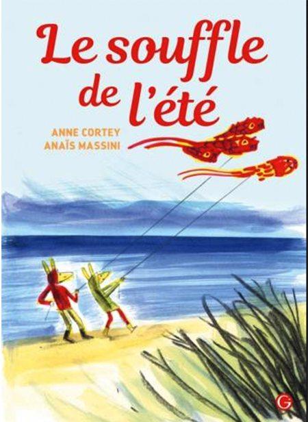 Le Souffle de l'été d'Anne Cortey, illustré par Anaïs Massimi, Grasset Jeunesse