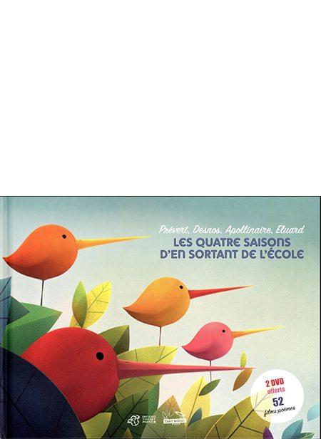 Les Quatre Saisons d'en sortant de l'école : Prévert, Desnos, Apollinaire, Éluard, Thierry Magnier