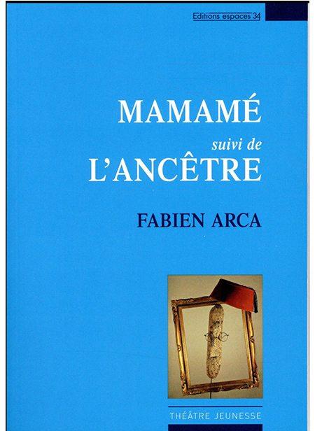 Mamamé / L'ancêtre de Fabien Arca, Espaces 34