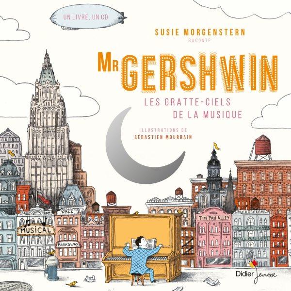 La Pépite du livre audio/histoires en musique « Mr Gershwin : les Gratte-ciels de la musique » de Susie Morgenstern et Sébastien Mourrain, (Didier Jeunesse)