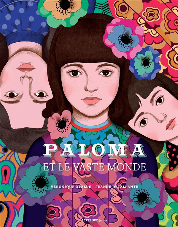 La Pépite de l'album « Paloma et le vaste monde » de Véronique Ovaldé et Jeanne Detallante, (Actes Sud Junior)