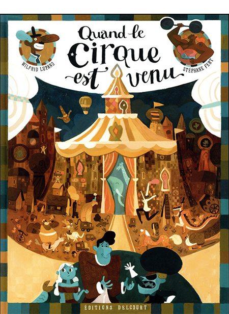 Quand le cirque est venu de Wilfrid Lupano et Stéphane Fert, Delcourt