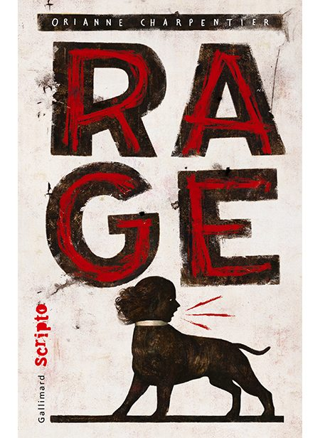 Rage d'Orianne Charpentier, Gallimard Jeunesse
