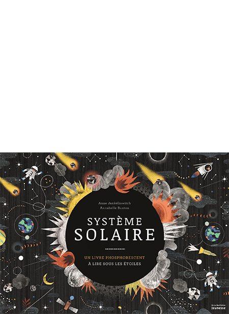Système solaire d'Anne Jankéliowitch & Annabelle Buxton, De la Martinière Jeunesse