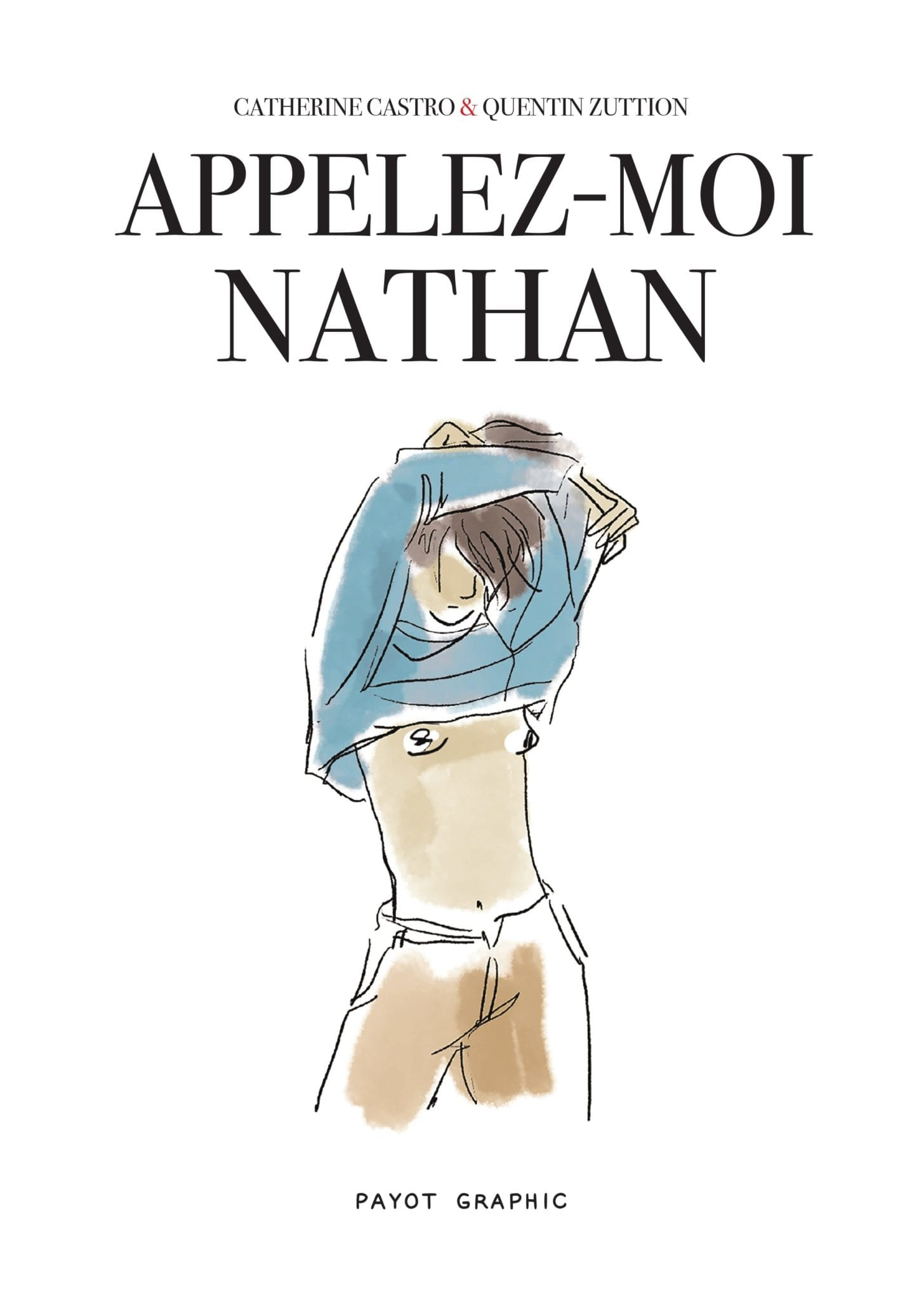 Appelez-moi Nathan, Catherine Castro, ill. Quentin Zuttion, Payot & Rivages BD
