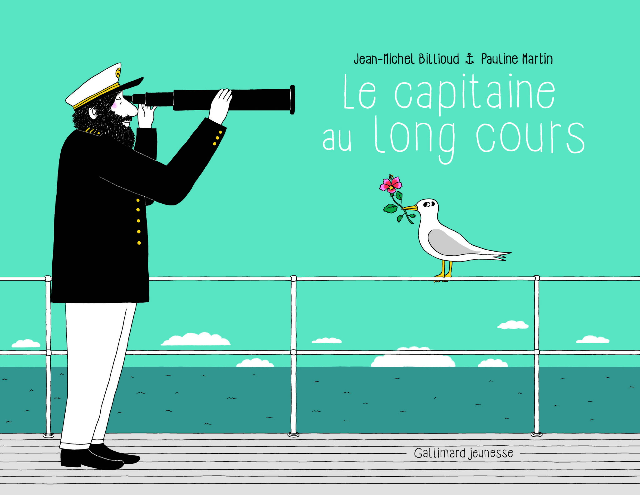 Le Capitaine au long cours, Jean-Michel Billioud, ill. Pauline Martin, Gallimard Jeunesse Livre illustré